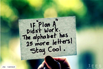 If Plan A Doesn't Work....25 More Letters!