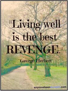 George Herbert - Living Well Is the Best Revenge.