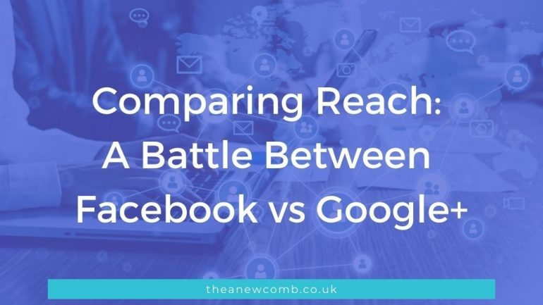 Comparing Reach - FB to G+ (Google Plus is no more)