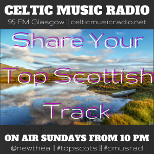 Share your top Scottish tracks - Celtic Music Radio
