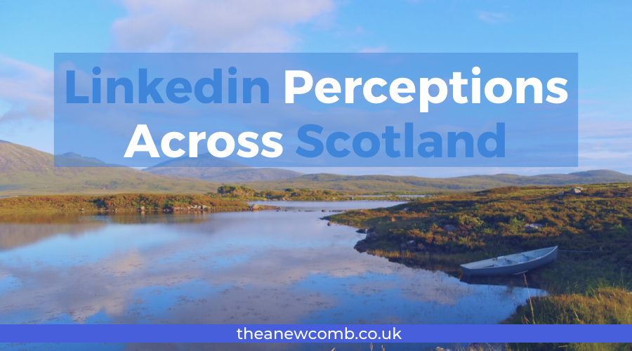 Linkedin Perceptions Across Scotland