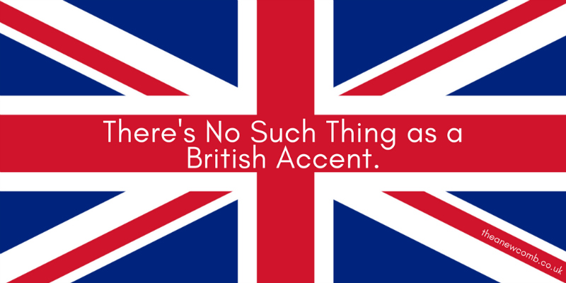 There's No Such Thing as a British Accent