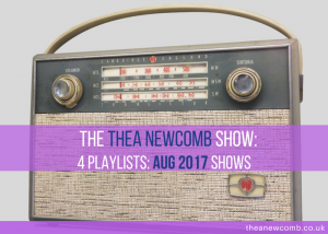 4 Radio Six International Playlists for The Thea Newcomb Show August 2017
