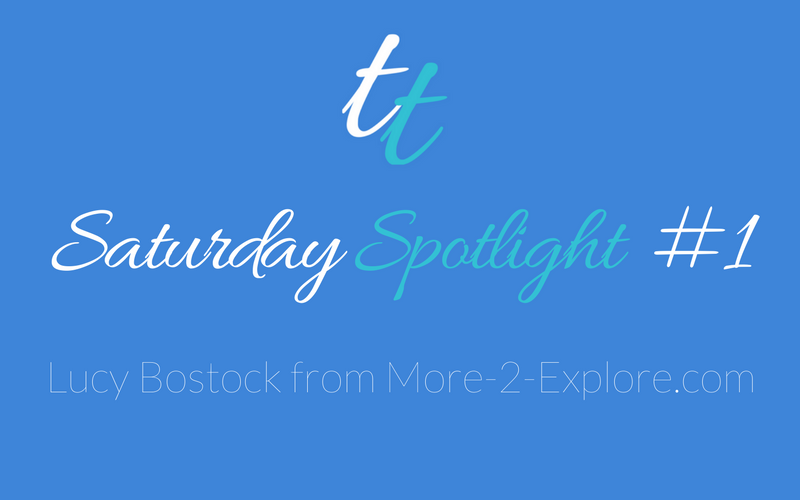 Saturday Spotlight - # 1 - More-2-Explore.com's Lucy Bostock