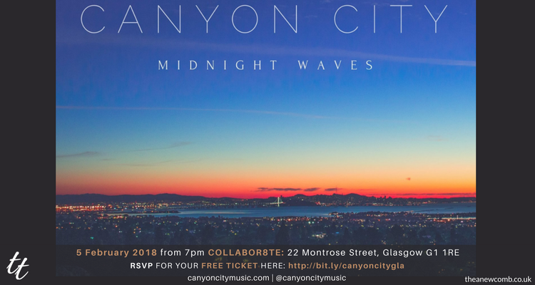Thea Newcomb Presents: Canyon City in Glasgow Feb 5, 2018