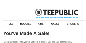 You've Made a TeePublic Sale...