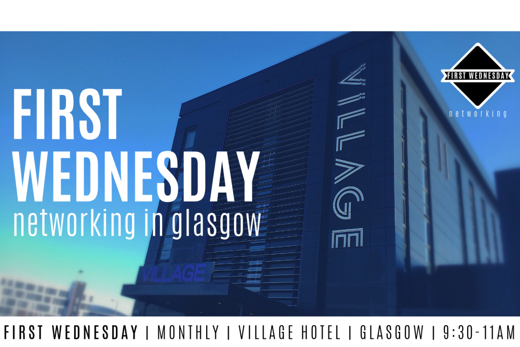 First Wednesday Glasgow Networking