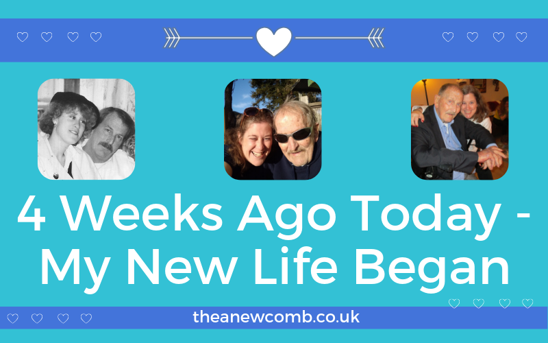 4 weeks ago today - my new life began