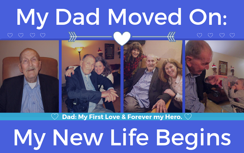 My dad moved on and my new life begins