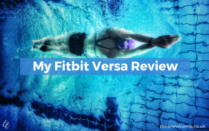 My Fitbit Versa Review - Swimming Especially