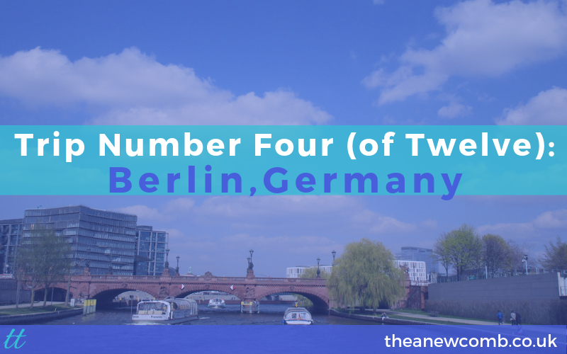Thea's Trip number four (of twelve) Berlin, Germany