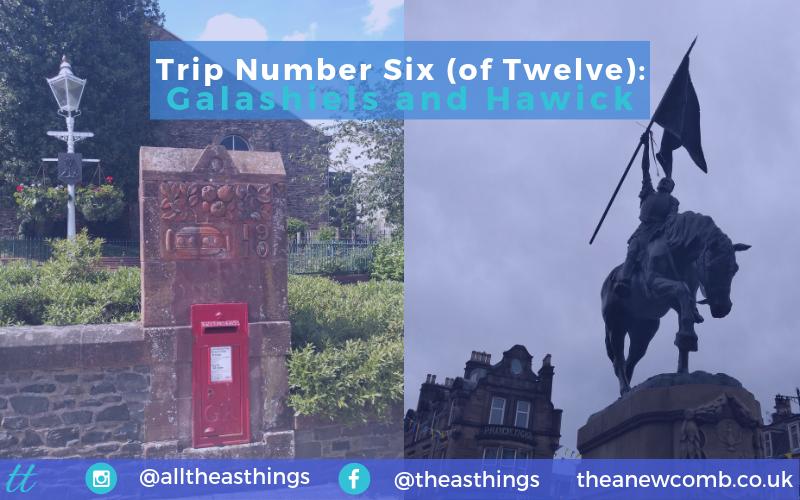 Trip Number Six of Twelve - Galashiels and Hawick