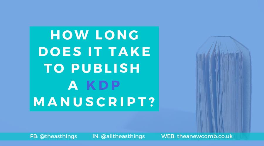 How Long Does it Take to Publish a KDP Manuscript