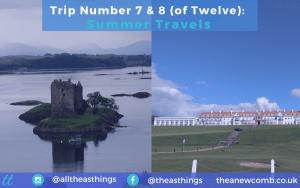 Thea's Summer Travels Castle Stalker & Trump Turnberry - Summer Trips 2019