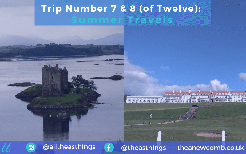 Thea's Summer Travels Castle Stalker & Trump Turnberry - Summer Trips 2019