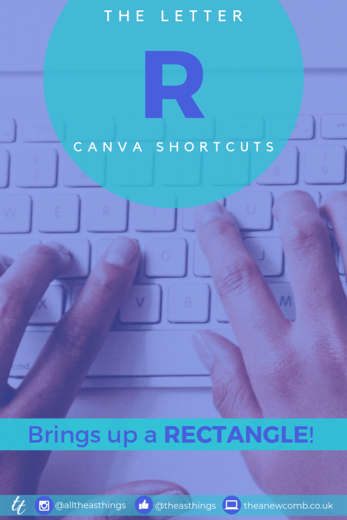 Fave Canva Shortcut - Letter R brings up a Rectangle