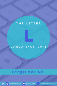 Face Canva Shortcuts Letter L for Line