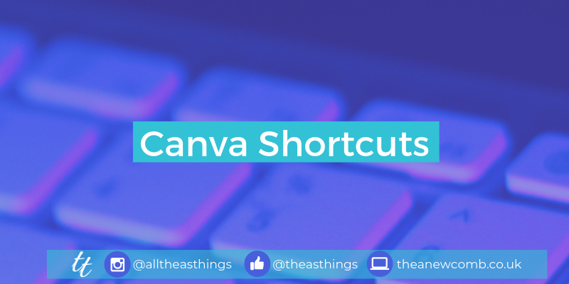 Fave Shortcuts in Canva by Thea Newcomb