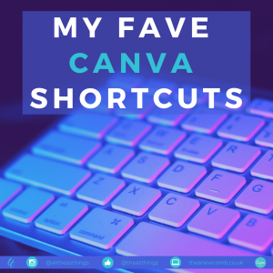Thea Newcomb - My Fave Canva Shortcuts