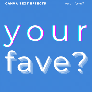 Canva Text Effects - what is your fave?