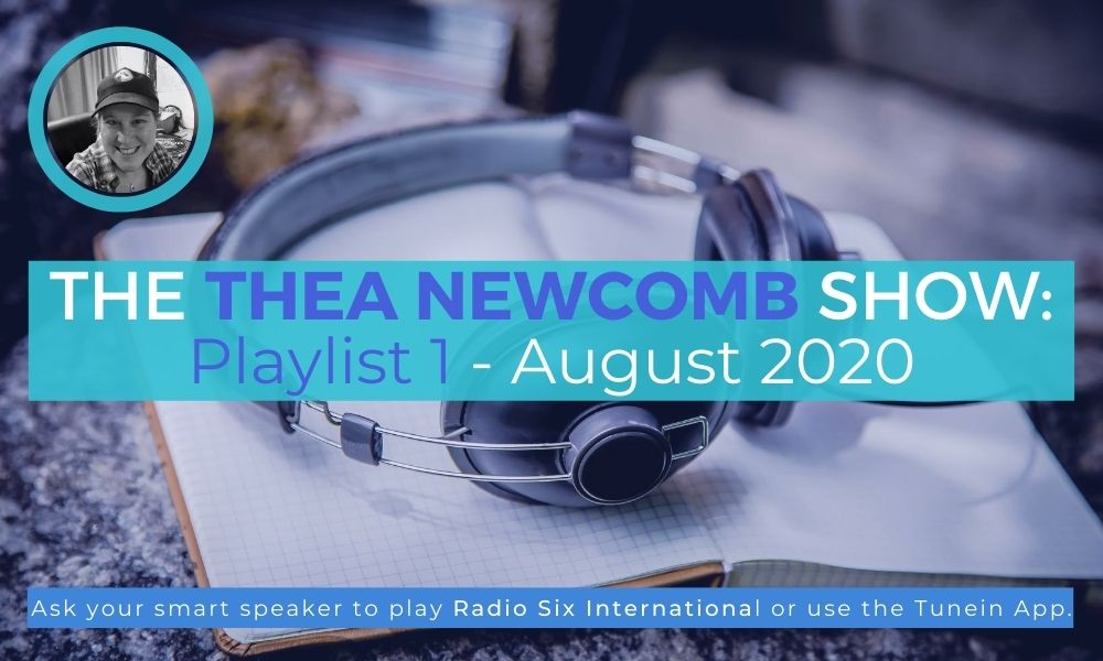Thea Thea Newcomb Show - August 2020 - Playlist 1