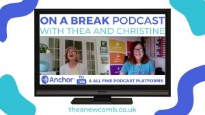 On a Break Podcast with Christine Webber and Thea Newcomb