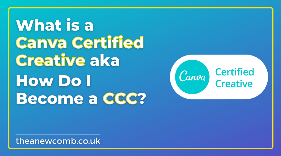 What is a Canva Certified Creative - How do I become a CCC