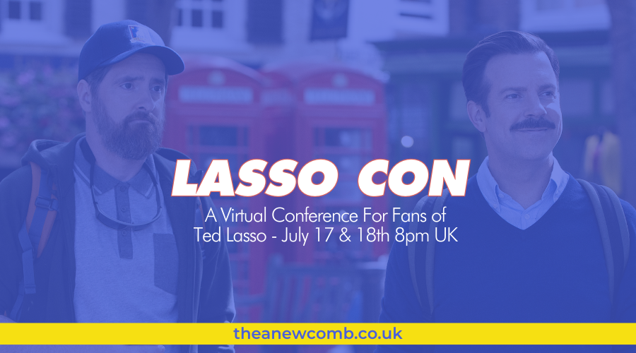 Lasso Con - a virtual Ted Lasso Conference for fans July 17t and 18th