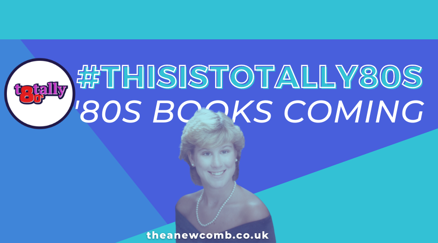 #ThisisTotally80s - 80s books by Thea Newcomb