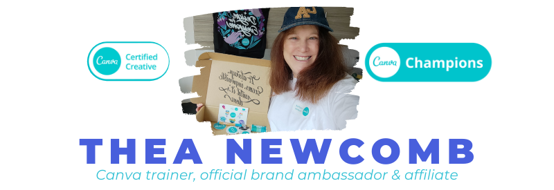 Welcome - I'm Thea Newcomb a Canva trainer, official brand ambassador and affiliate